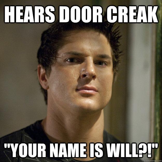 Hears Door creak