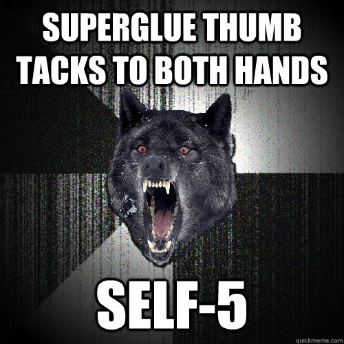 Superglue thumb tacks to both hands self-5 - Superglue thumb tacks to both hands self-5  Insanity Wolf