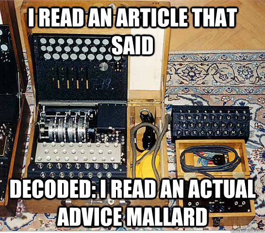 I read an article that said Decoded: I read an actual advice mallard