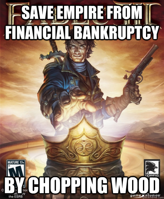 Save Empire From Financial Bankruptcy By Chopping Wood - Save Empire From Financial Bankruptcy By Chopping Wood  Fable 3