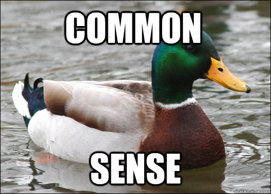 Common sense - Common sense  Actual Advice Mallard