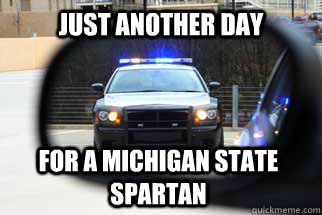 just another day for a michigan state spartan  Michigan State University
