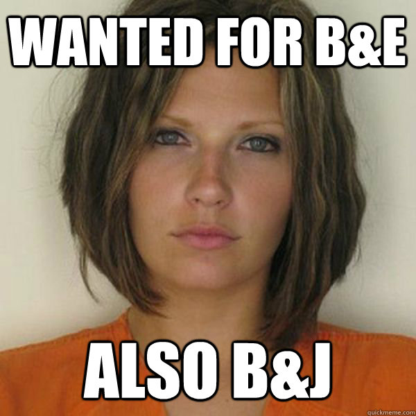 wanted for B&E Also B&J - wanted for B&E Also B&J  Attractive Convict