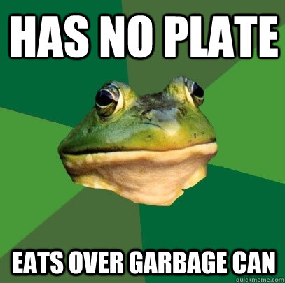 Has no plate Eats over garbage can - Has no plate Eats over garbage can  Foul Bachelor Frog