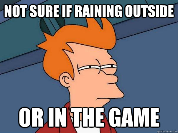 Not sure if raining outside Or in the game - Not sure if raining outside Or in the game  Futurama Fry