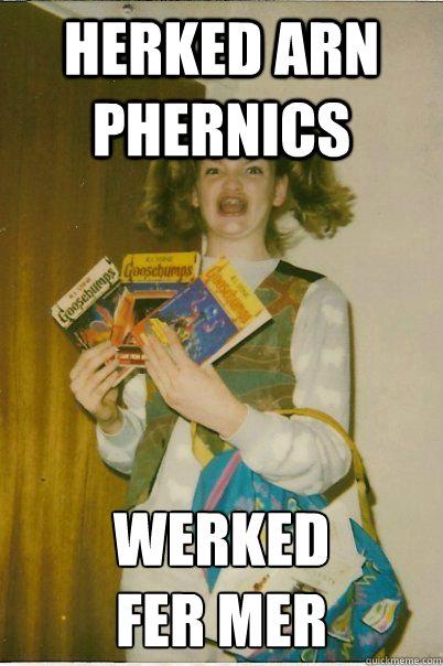 Herked arn phernics Werked fer mer - Herked arn phernics Werked fer mer  BERKS