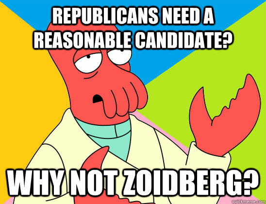 Republicans need a reasonable candidate? why not zoidberg?  Futurama Zoidberg