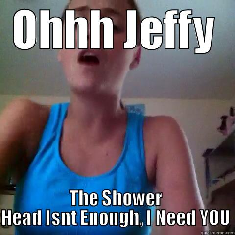 Joey Dream Mem Ohhh Jeffy The Shower Head Isnt Enough I Need You Misc