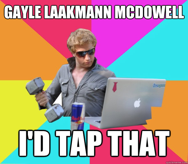 Gayle Laakmann McDowell I'd tap that