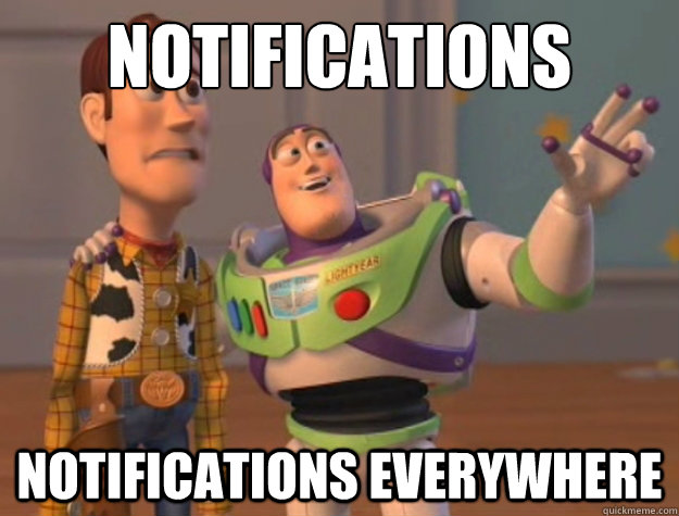 Notifications notifications everywhere - Notifications notifications everywhere  Buzz Lightyear