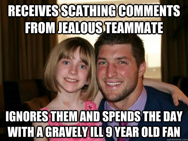 Receives scathing comments from jealous teammate Ignores them and spends the day with a gravely ill 9 year old fan