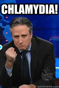 Chlamydia! - Chlamydia!  Jon Stewart shakes his fist at chlamydia