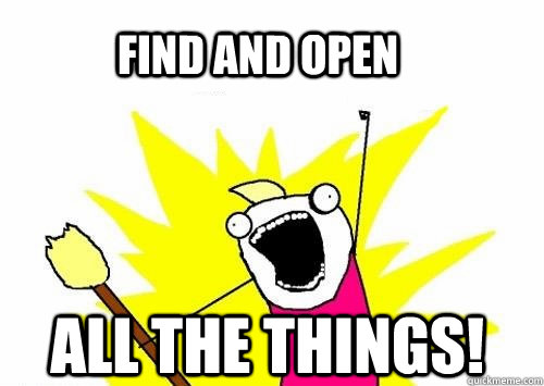Find and open ALL the things!