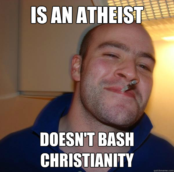 Is an atheist doesn't bash Christianity - Is an atheist doesn't bash Christianity  Misc