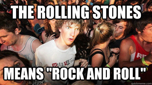 The rolling stones means