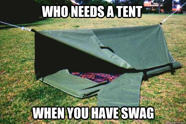 Who needs a tent When you have swag