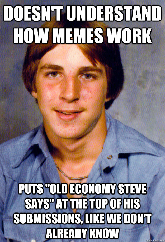 doesn't understand how memes work puts