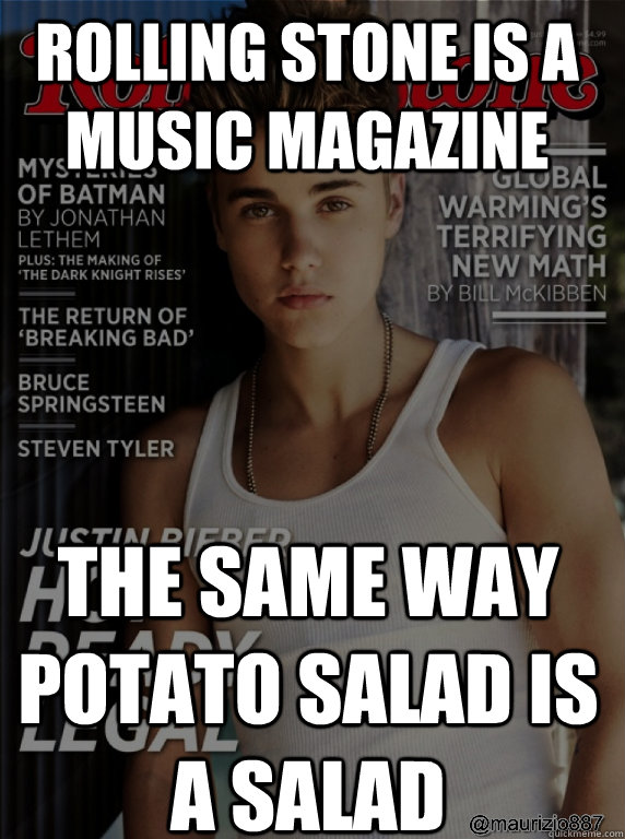 Rolling stone is a music magazine the same way potato