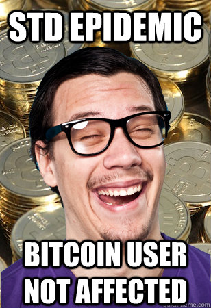 STD Epidemic bitcoin user not affected - STD Epidemic bitcoin user not affected  Bitcoin user not affected