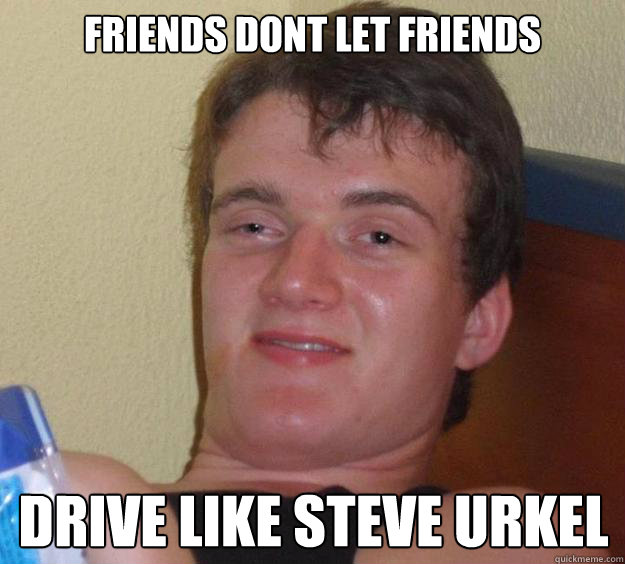 FRIENDS DONT LET FRIENDS drive like steve urkel - FRIENDS DONT LET FRIENDS drive like steve urkel  10 Guy
