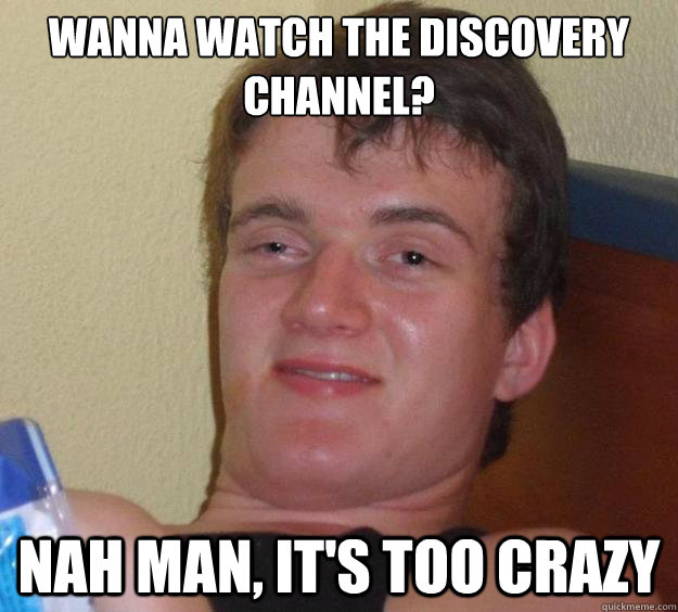 Discovery Channel Guy Meme