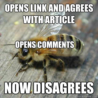 Opens link and agrees with article Now disagrees Opens comments  Hivemind bee