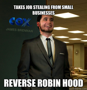 takes job stealing from small businesses reverse robin hood
