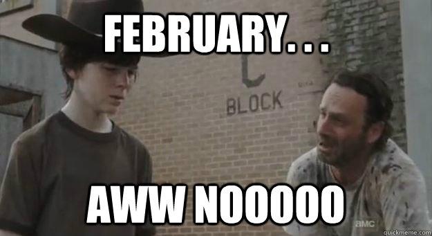 Nooooo: February. . . Aww Nooooo