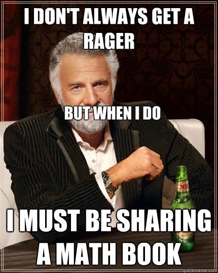 9a251a336523a13b76b6420845eb9b1f444a868662a1a76e4970e74c68018632 the most interesting man in the world memes quickmeme,Rager Meme
