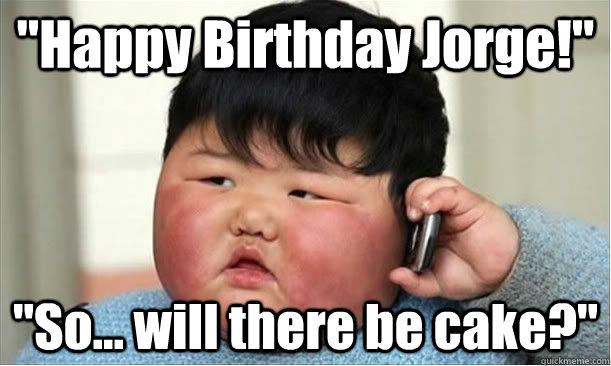 9a482219688a45f6267e87b1133982a6090e6ecb03ecad054e25ee20155dcb48 happy birthday jorge!\