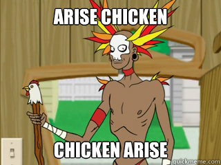 ARISE CHICKEN CHICKEN ARISE