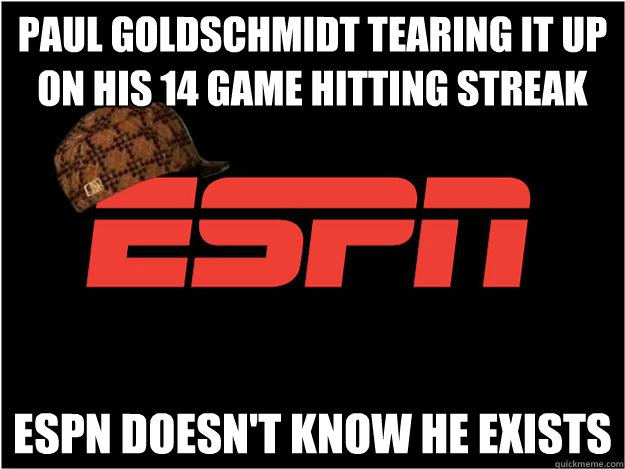 Paul Goldschmidt tearing it up on his 14 game hitting streak espn doesn't know he exists - Paul Goldschmidt tearing it up on his 14 game hitting streak espn doesn't know he exists  Misc