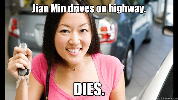 Jian Min drives on highway. DIES.  Female Asian Driver