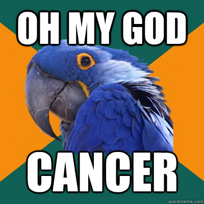 OH MY GOD CANCER - OH MY GOD CANCER  Paranoid Parrot