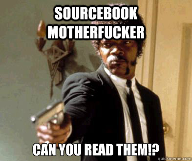 Sourcebook motherfucker Can you read them!?