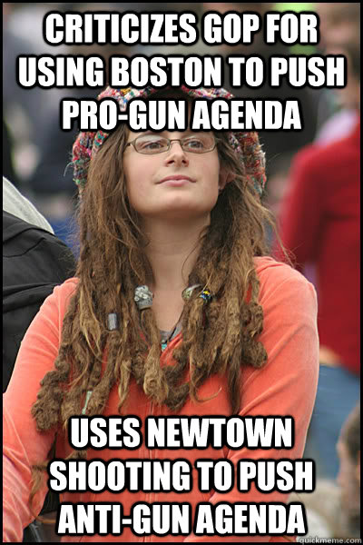 Criticizes GOP for using Boston to push pro-gun agenda uses newtown shooting to push anti-gun agenda - Criticizes GOP for using Boston to push pro-gun agenda uses newtown shooting to push anti-gun agenda  College Liberal