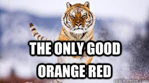 The Only Good  orange red - The Only Good  orange red  Misc
