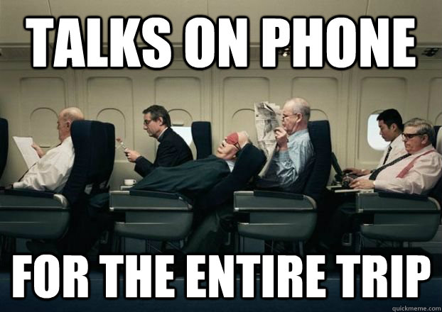Talks on phone for the entire trip