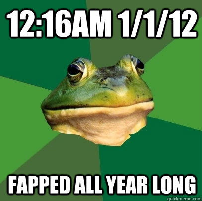 12:16am 1/1/12 Fapped all year long - 12:16am 1/1/12 Fapped all year long  Foul Bachelor Frog