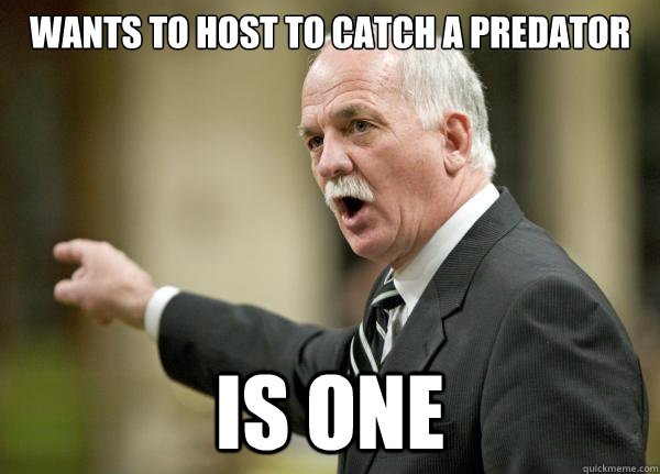 Wants to host to catch a predator is one