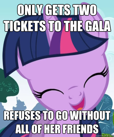 only gets two tickets to the gala refuses to go without all of her friends  Good Gal Twilight