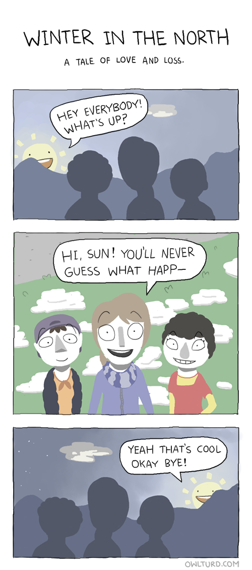 The sun's a busy guy. -   Misc