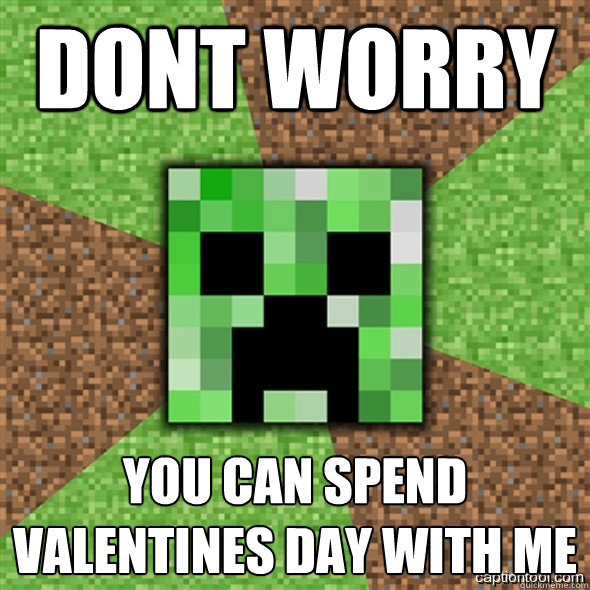Dont Worry You Can spend valentines day with me