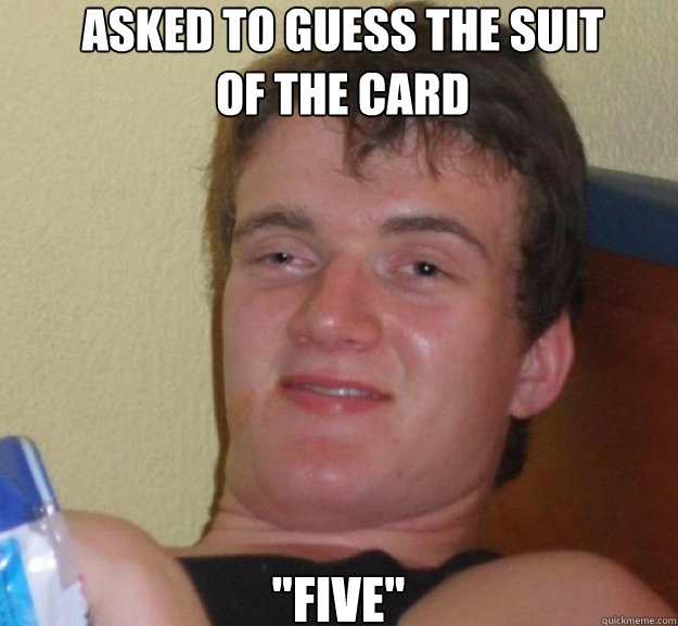 Asked to guess the suit  of the card