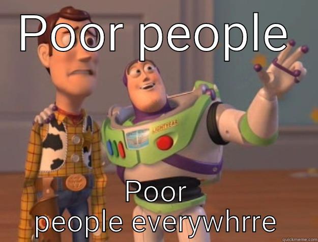 POOR PEOPLE POOR PEOPLE EVERYWHRRE Toy Story