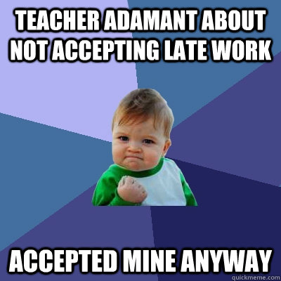 Why should teachers accept late work?