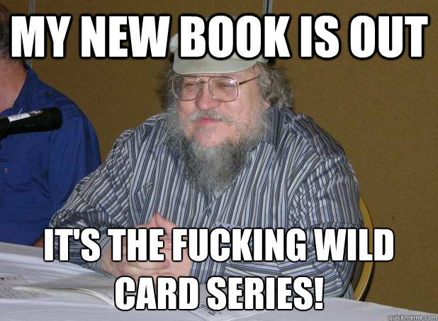 MY NEW BOOK IS OUT IT'S THE FUCKING WILD CARD SERIES!