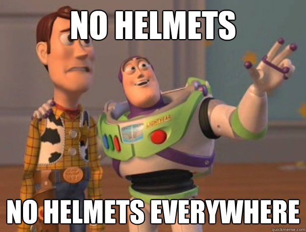 no helmets No helmets everywhere - no helmets No helmets everywhere  Buzz Lightyear