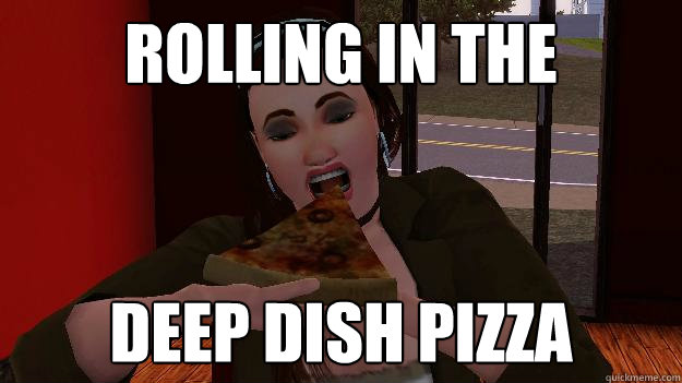 rolling in the deep dish pizza