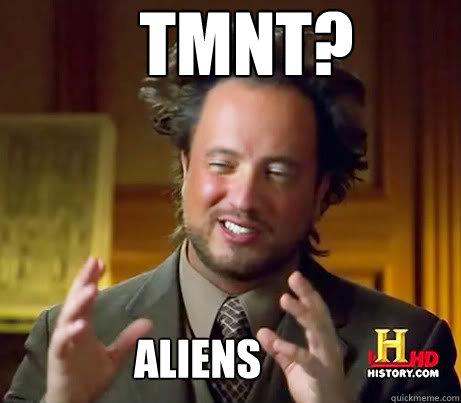 TMNT? ALIENS